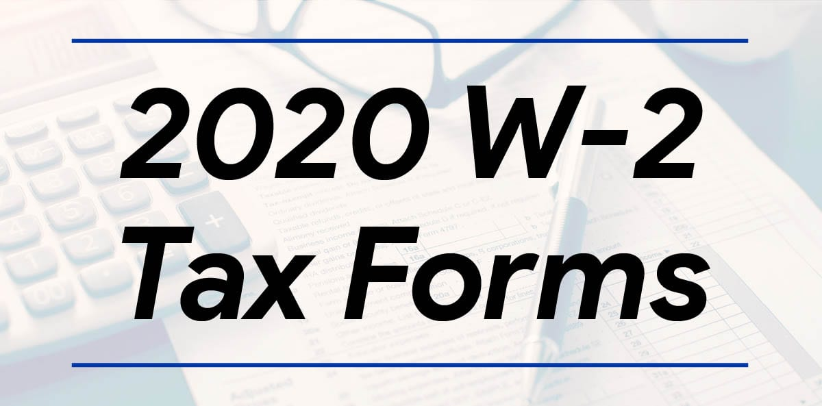 Your Guide to Receiving Your 2020 W-2 Tax Form